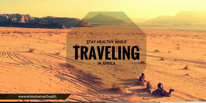 how to stay healthy in africa