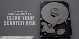 What to do when you need to clear your scratch disk