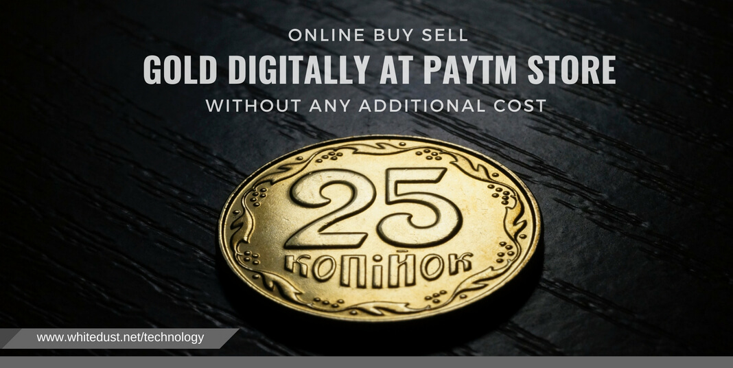 Paytm has partnered with MMTC-PAMP enabling you to buy, sell and store gold digitally without any additional cost.