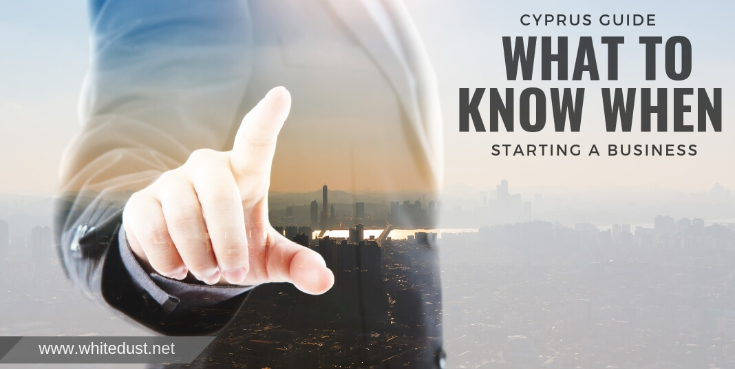 CYPRUS GUIDE : WHAT TO KNOW WHEN STARTING A BUSINESS