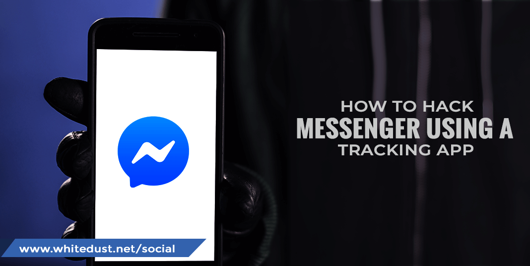 How To Hack Messenger Using A Tracking App