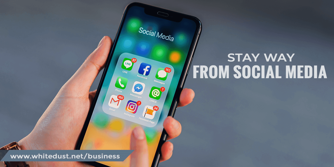 Stay away from social media