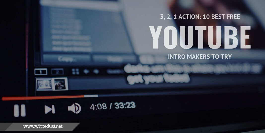 3, 2, 1 Action: 10 Best Free YouTube Intro Makers to Try