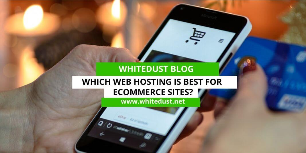 Which Web Hosting Is Best For Ecommerce Sites?