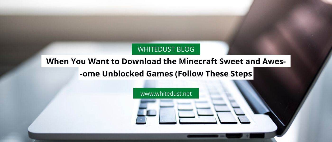 Top Minecraft Sweet and Awesome Unblocked Games  WHITEDUST