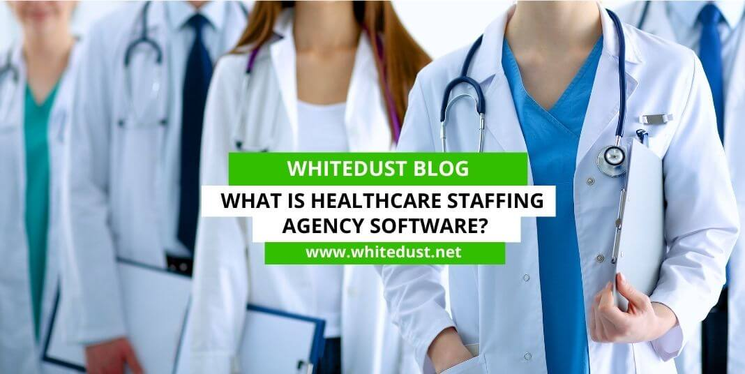 What is Healthcare Staffing Agency Software?