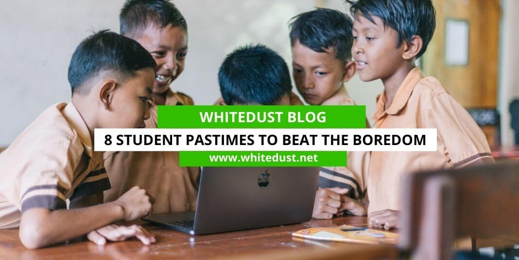 8 Student Pastimes to Beat the Boredom
